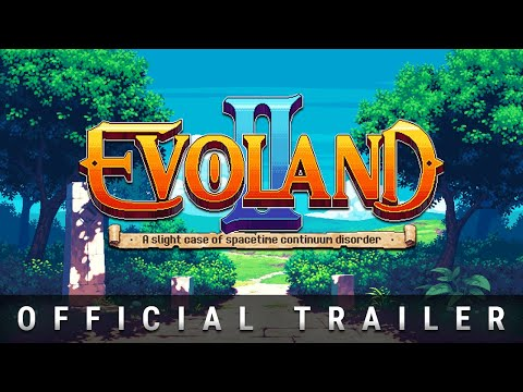 Evoland 2: A Slight Case of Spacetime Continuum Disorder