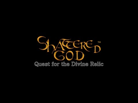 Shattered God - Quest for the Divine Relic