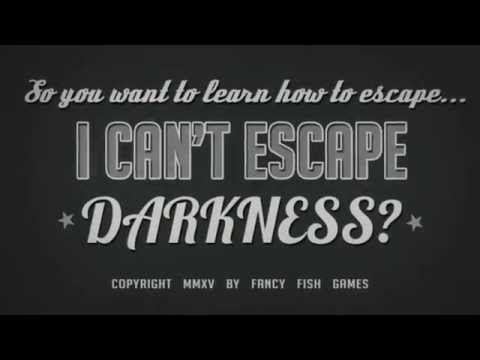 I Can't Escape: Darkness