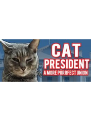 Cat President ~A More Purrfect Union~