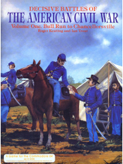 Decisive Battles of the American Civil War: Volume I