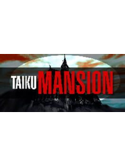TAIKU MANSION