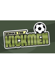 Behold the Kickmen