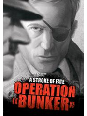 A Stroke of Fate: Operation Bunker