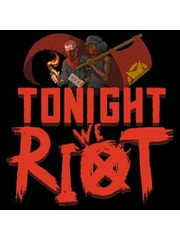 Tonight We Riot