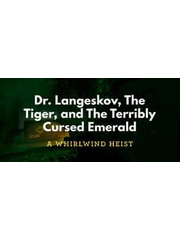 Dr. Langeskov, The Tiger, and The Terribly Cursed Emerald: A Whirlwind Heist