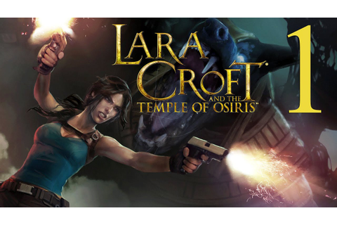 Lara Croft And the Temple of Osiris (Part 1 of 3) [PC/PS4 ...