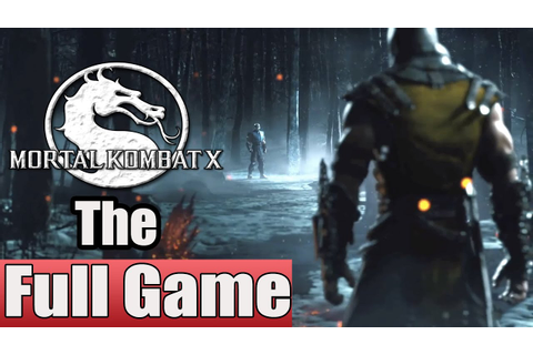 Mortal Kombat X Full Game Walkthrough Complete Walkthrough ...
