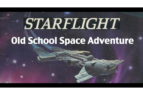 Starflight - Old Old Old School Space Adventure Game - YouTube