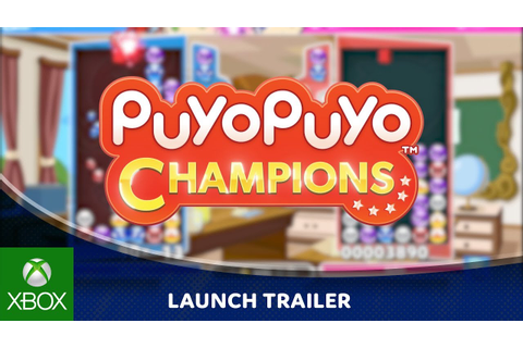 Puyo Puyo Champions - Launch Trailer | Xbox One - YouTube
