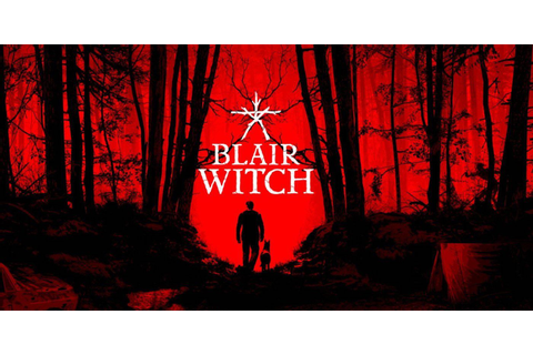 First Blair Witch Gameplay Trailer Looks Like Good ...