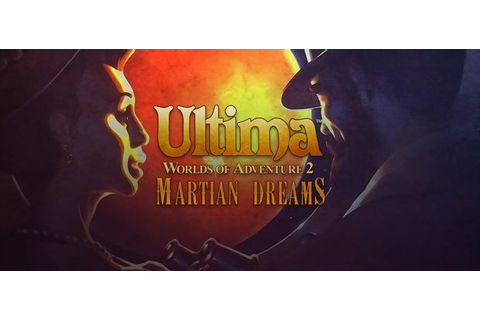 Ultima Worlds of Adventure 2: Martian Dreams-GOG ...