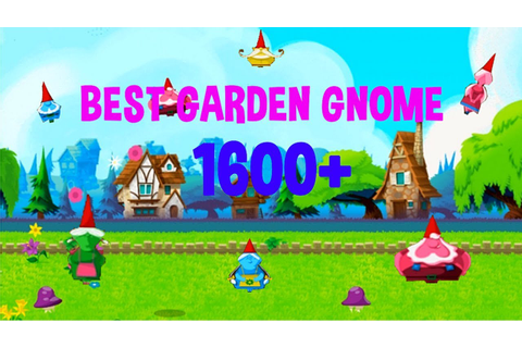 BEST GARDEN GNOME for high score 1600+ - Garden Gnomes ...