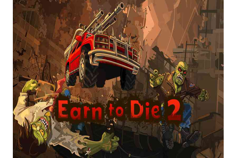 Earn to Die 2 Game - Shainginfoz