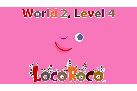 LocoRoco - World 2, Level 4 (Gameplay) - YouTube