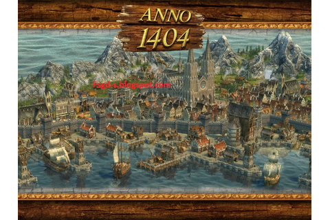 Top Full Pc Games And Software: Anno 1404 Dawn Of ...