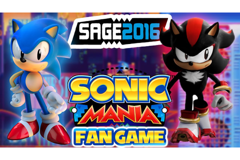 Sonic Mania Fan Game - SAGE 2016 #1 [Sonic & Shadow ...