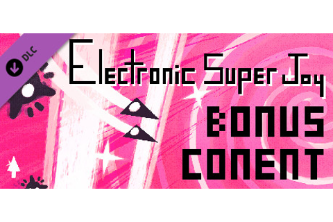 Electronic Super Joy - Bonus Content Pack! on Steam