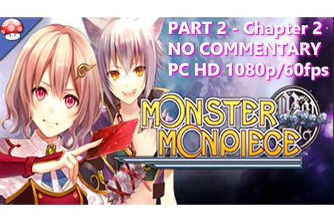 Monster Monpiece PC Gameplay Part 2 Walkthrough (Steam PC ...