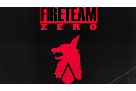 Fireteam Zero - A game of tactics, horror, and cool minis ...