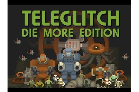 Teleglitch: Die More Edition Review - YouTube