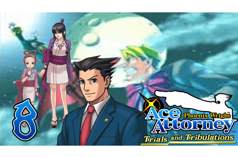 Phoenix Wright: Trials and Tribulations - Capitulo 8: El ...