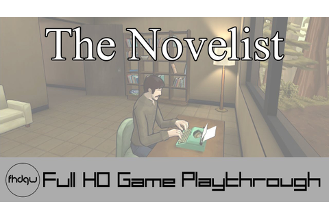 The Novelist - Full Game Playthrough (No Commentary) - YouTube