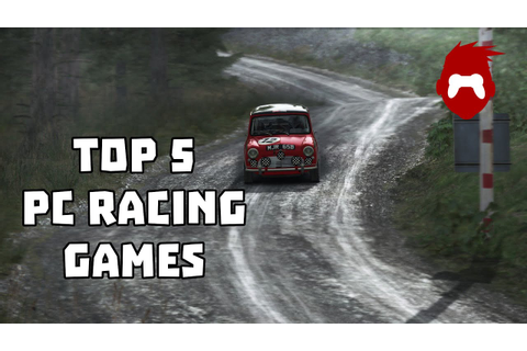Top 5 PC Racing Games 2016 - YouTube