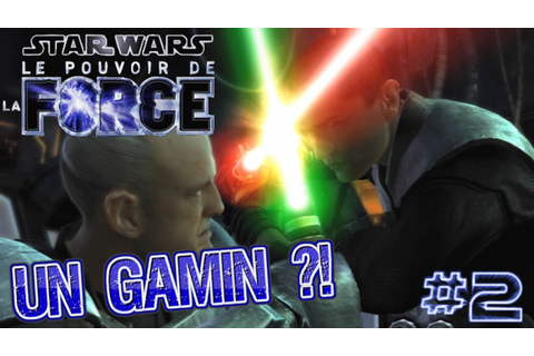 Star Wars Le Pouvoir De La Force Let's Play FR | Episode 2 ...