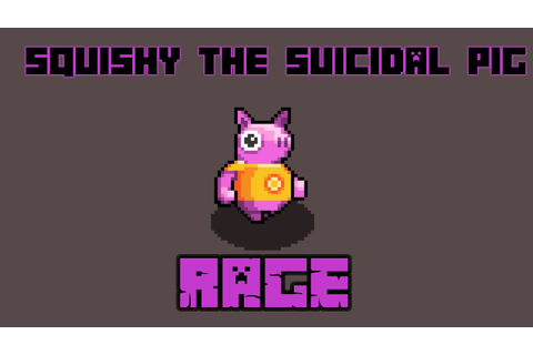 Squihy the Suicidal Pig: Rage game?! - YouTube