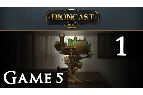Let's Play Ironcast Game 5 Part 1 - YouTube
