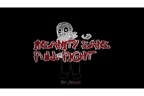 Insanity Sans Full Fight by Doxin - Game Jolt