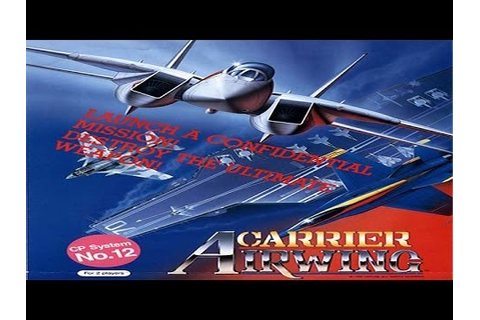 Carrier Air Wing (Arcade/Capcom/1990) [720p] - YouTube