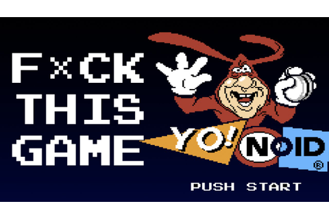 F*CK THIS GAME - Yo! Noid - YouTube