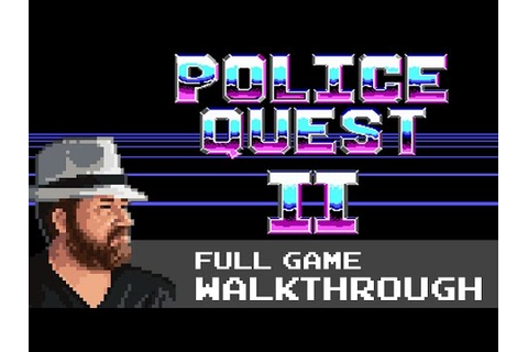 Police Quest II: The Vengeance - Full Game Walkthrough/No ...
