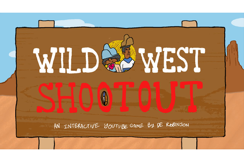Wild West Shootout - Interactive YouTube Game - YouTube