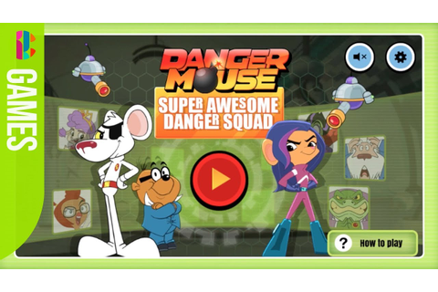 Danger Mouse Game | Super Awesome Danger Squad - YouTube