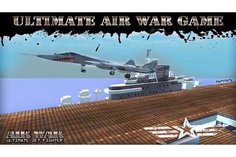 Air War 3D - Ultimate Jet Fighter Air Combat Sim Game by ...
