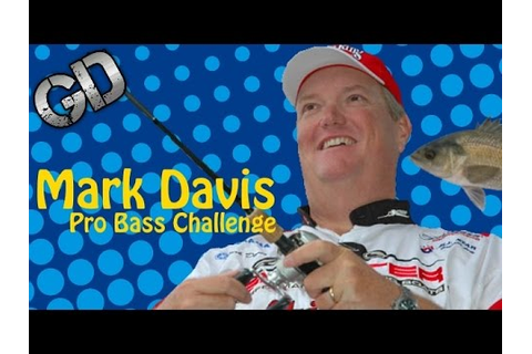 Mark Davis Pro Bass Challenge - GameDrive - YouTube