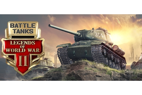 Battle Tanks: Legends of World War II on Steam