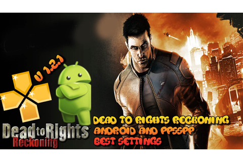 dead to rights reckoning for android and ppsspp best settings ...