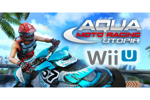 Aqua Moto Racing Utopia Is Finally Ready For Release On ...
