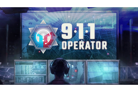 911 Operator - Saving The City by Phone!... Ish (911 ...
