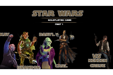 Star Wars Roleplaying Game Saga Edition Part 1 - YouTube