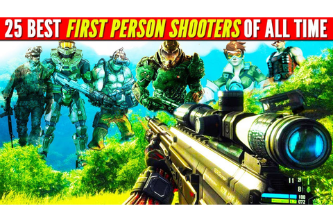 Top 25 Best FIRST PERSON SHOOTER Games of ALL TIME (FPS ...