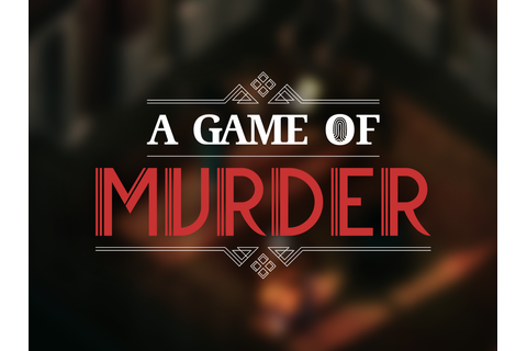 A Game of Murder Dev Diary #0 | The Indigent Studio