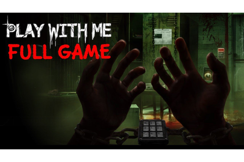 PLAY WITH ME Full Game & ENDING Gameplay Playthrough (No ...