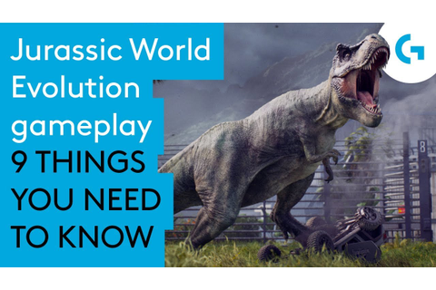 Jurassic World Evolution gameplay - 9 things you need to ...