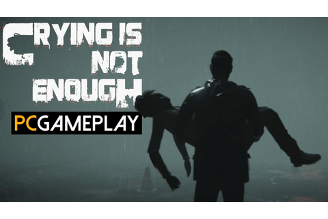 Crying is not Enough Gameplay (PC HD) - YouTube