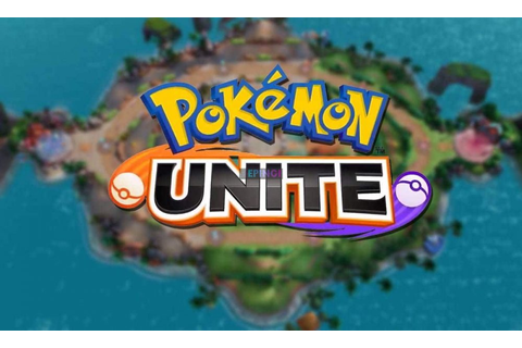 Pokemon Unite Full Version Free Download Game - ePinGi